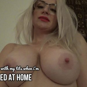 Bored at home playing with my Boobs