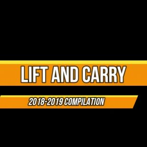 Lift and Carry Compilation 2018-2019
